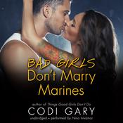 Bad Girls Don't Marry Marines by  Codi Gary audiobook