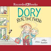Dory Fantasmagory: The Real True Friend by  Abby Hanlon audiobook