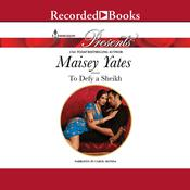 To Defy a Sheikh by  Maisey Yates audiobook