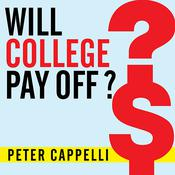 Will College Pay Off? by  Peter Cappelli audiobook