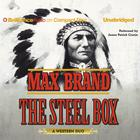 The Steel Box by Max Brand