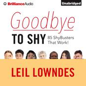 Goodbye to Shy by  Leil Lowndes audiobook