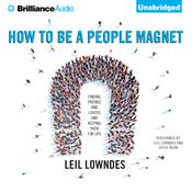 How to Be a People Magnet by  Leil Lowndes audiobook