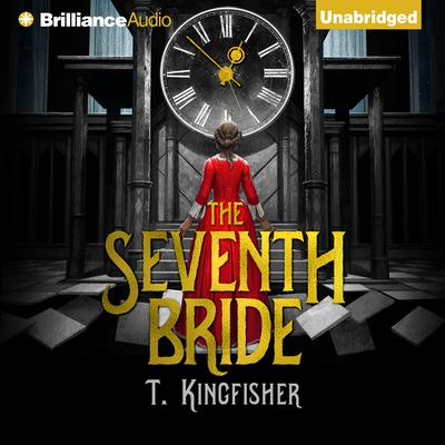 The Seventh Bride by T. Kingfisher audiobook