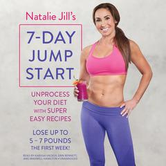 Natalie Jill's 7-Day Jump Start by Natalie Jill audiobook