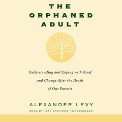 The Orphaned Adult by Alexander Levy audiobook