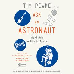 Ask An Astronaut by Tim Peake audiobook