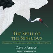 The Spell of the Sensuous by  David Abram audiobook