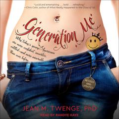 Generation Me by Jean M.  Twenge audiobook