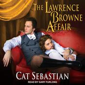 The Lawrence Browne Affair by  Cat Sebastian audiobook