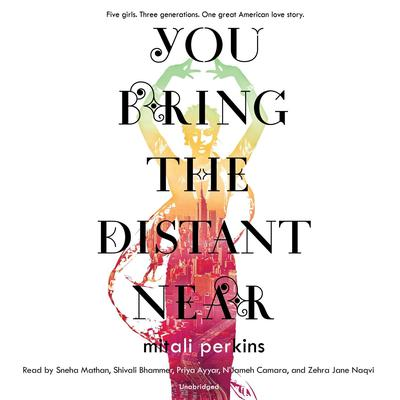 You Bring the Distant Near by Mitali Perkins audiobook