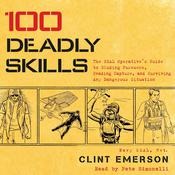 100 Deadly Skills by  Clint Emerson audiobook