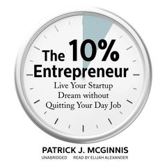 The 10% Entrepreneur by Patrick J. McGinnis audiobook