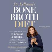 Dr. Kellyann's Bone Broth Diet by  Dr. Kellyann Petrucci MS, ND audiobook