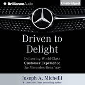 Driven to Delight by  Joseph A. Michelli PhD audiobook