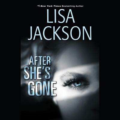 After She's Gone by Lisa Jackson audiobook