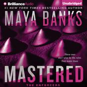 Mastered by  Maya Banks audiobook