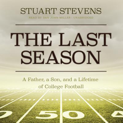 The Last Season by Stuart  Stevens audiobook