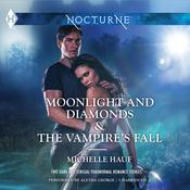 Moonlight and Diamonds & The Vampire's Fall by  Michele Hauf audiobook