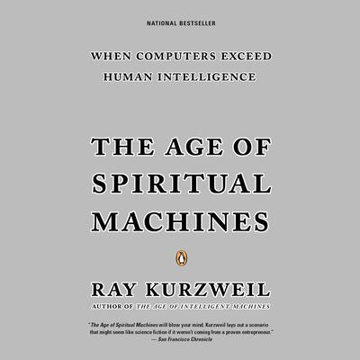 The Age of Spiritual Machines by Ray Kurzweil audiobook
