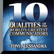 Ten Qualities of the World's Greatest Communicators by  Dr. Tony Alessandra audiobook