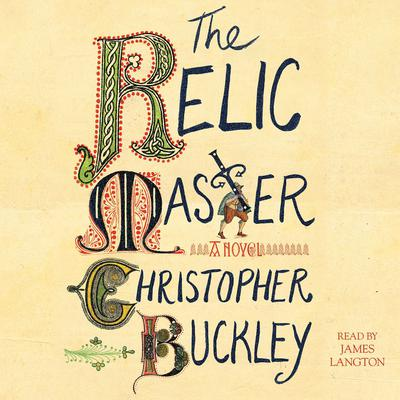 The Relic Master by Christopher Buckley audiobook