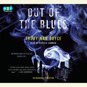 Out of the Blues by  Trudy Nan Boyce audiobook