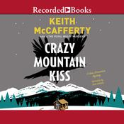 Crazy Mountain Kiss by  Keith McCafferty audiobook