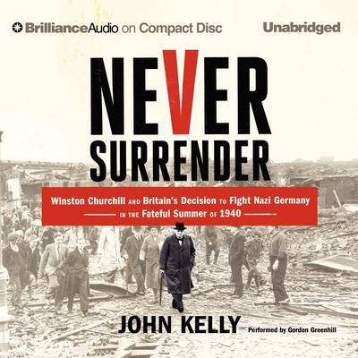 Never Surrender by John Kelly audiobook