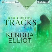 Dead in Her Tracks by  Kendra Elliot audiobook