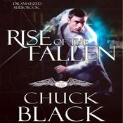 Rise of the Fallen by  Chuck Black audiobook