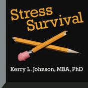 Stress Survival by  Kerry L. Johnson MBA, PhD audiobook