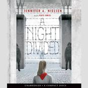 A Night Divided by  Jennifer A. Nielsen audiobook