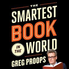 The Smartest Book in the World by Greg Proops audiobook