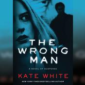 The Wrong Man by  Kate White audiobook