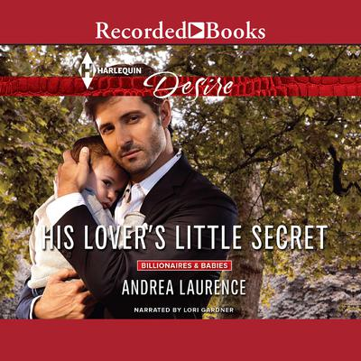 His Lover's Little Secret by Andrea Laurence audiobook