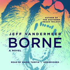 Borne by Jeff VanderMeer