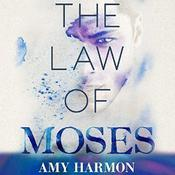 The Law of Moses by  Amy Harmon audiobook