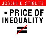 The Price of Inequality by  Joseph E. Stiglitz audiobook
