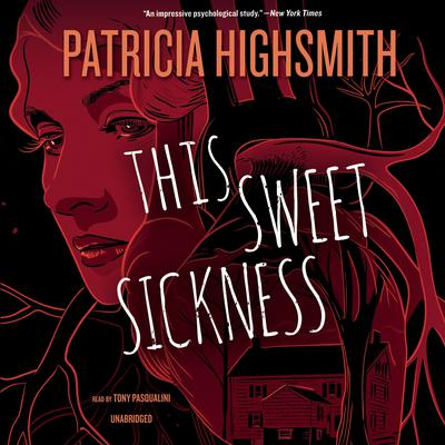 This Sweet Sickness by Patricia Highsmith audiobook
