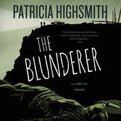 The Blunderer by  Patricia Highsmith audiobook