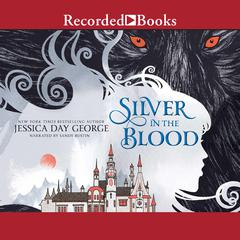 Silver in the Blood by Jessica Day George audiobook
