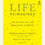 Life Reimagined by  Barbara Bradley Hagerty audiobook
