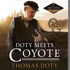 Doty Meets Coyote by Thomas Doty