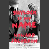 Shylock Is My Name by  Howard Jacobson PhD audiobook