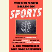 This is Your Brain on Sports by  Sam Sommers audiobook