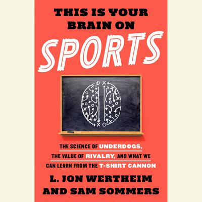 This is Your Brain on Sports by L. Jon Wertheim audiobook