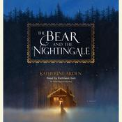 The Bear and the Nightingale by  Katherine Arden audiobook