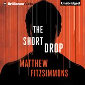 The Short Drop by  Matthew FitzSimmons audiobook