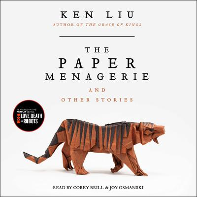 The Paper Menagerie and Other Stories by Ken Liu audiobook